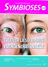 Symbioses 128 : Cultiver la solidarité intergénérationnelle